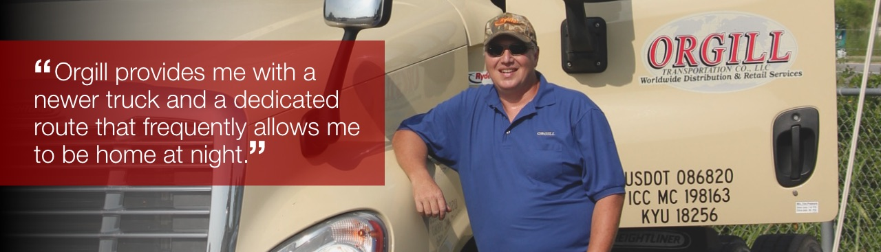 Orgill Provides Me with a Newer Truck and a Dedicated Route that Frequently Allows Me to be Home at Night | Now Hiring CDL Truck Drivers