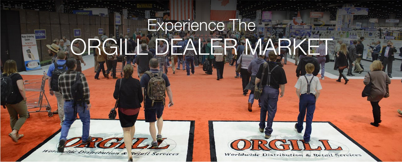 Experience the ORGILL DEALER MARKET